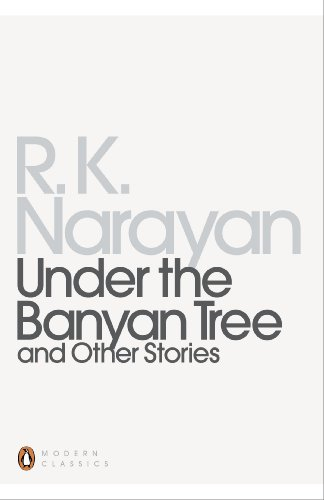 Under the Banyan Tree and Other Stories By R. K. Narayan