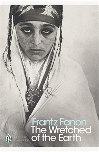 The Wretched of the Earth (Penguin Modern Classics) By Frantz Fanon