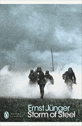Storm of Steel (Penguin Modern Classics) By Ernst Junger