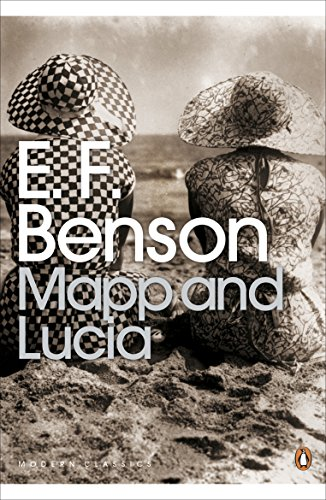 Mapp and Lucia By E. F. Benson