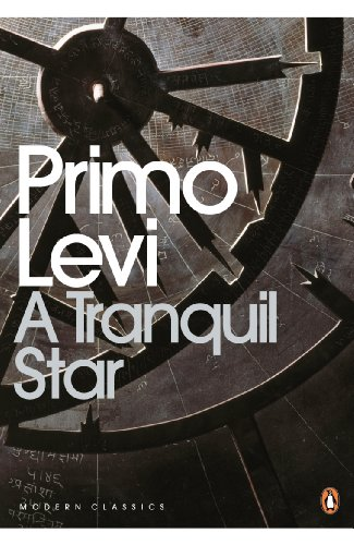 A Tranquil Star: Unpublished Stories (Penguin Modern Classics) By Primo Levi