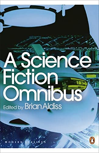 A Science Fiction Omnibus (Penguin Modern Classics) By Edited by Brian Aldiss