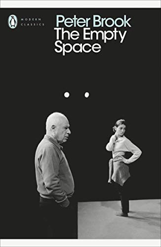 The Empty Space (Penguin Modern Classics) By Peter Brook