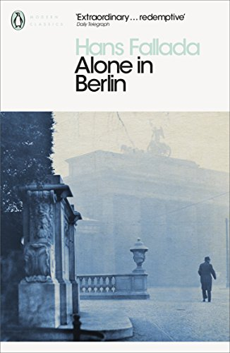 Alone in Berlin (Penguin Modern Classics) By Hans Fallada