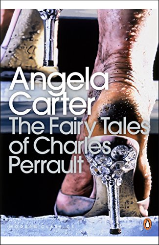 The Fairy Tales of Charles Perrault By Angela Carter