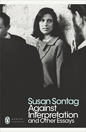 Against Interpretation and Other Essays (Penguin Modern Classics) By Susan Sontag