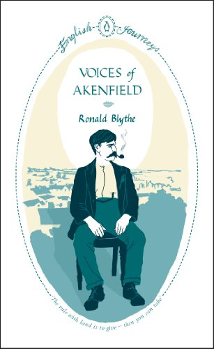 Voices of Akenfield (Penguin English Journeys) By Ronald Blythe
