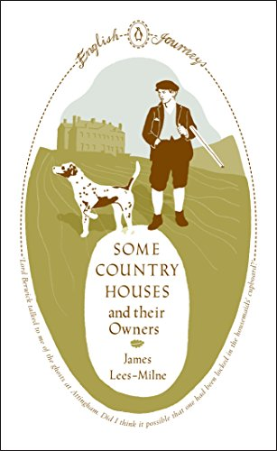 Some Country Houses and their Owners By James Lees-Milne