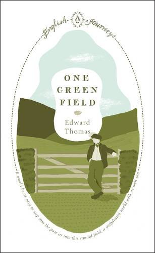 One Green Field (Penguin English Journeys) By Edward Thomas