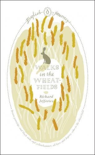 Walks in the Wheat-fields By Richard Jefferies