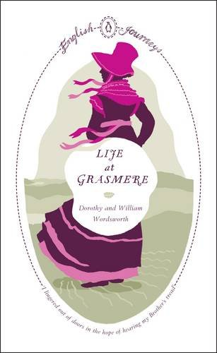 Life At Grasmere By Dorothy Wordsworth