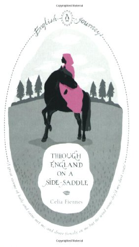 Through England on a Side-saddle (Penguin English Journeys) By Celia Fiennes