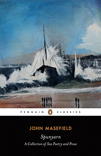 Spunyarn: Sea Poetry and Prose (Penguin Classics) By John Masefield
