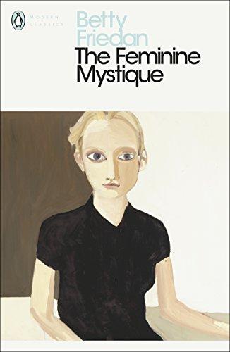 The Feminine Mystique (Penguin Modern Classics) By Betty Friedan