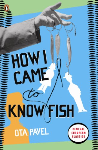 How I Came to Know Fish By Ota Pavel