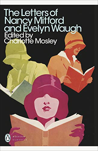 The Letters of Nancy Mitford and Evelyn Waugh by Evelyn Waugh