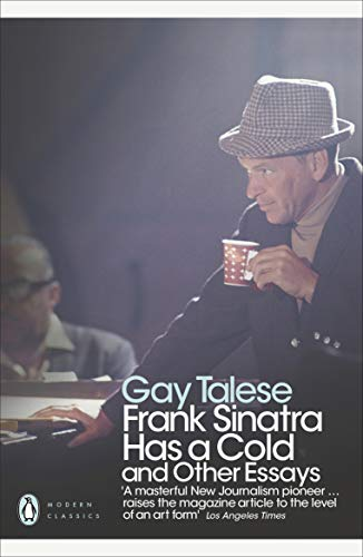Frank Sinatra Has a Cold: And Other Essays (Penguin Modern Classics) By Gay Talese