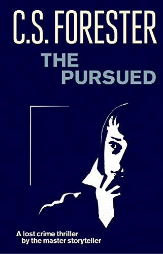 The Pursued By C. S. Forester