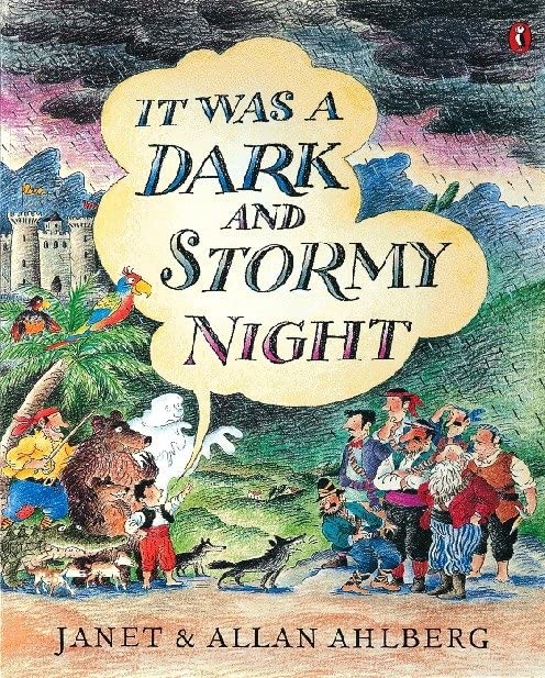 It Was a Dark and Stormy Night By Janet Ahlberg