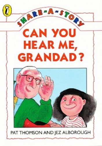 SHARE A STORY CAN YOU HEAR ME GRANDAD By Thomson Pat