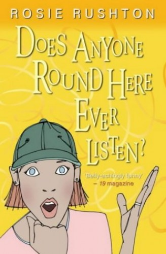 Does Anyone Round Here Ever Listen? By Rosie Rushton