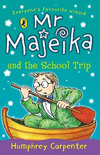 Mr Majeika and the School Trip By Humphrey Carpenter