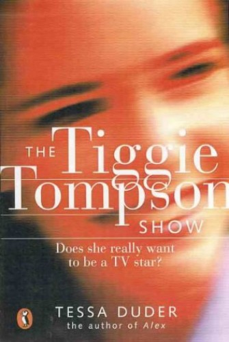 The Tiggie Tompson Show By Tessa Duder