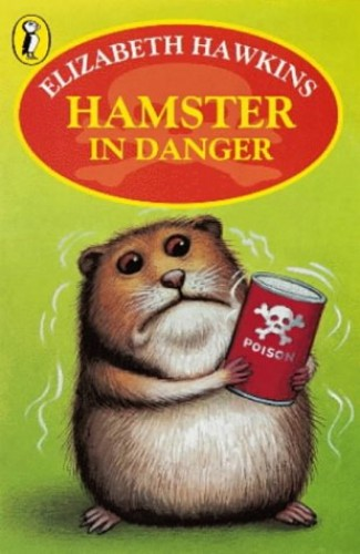 Hamster in Danger By Elizabeth Hawkins