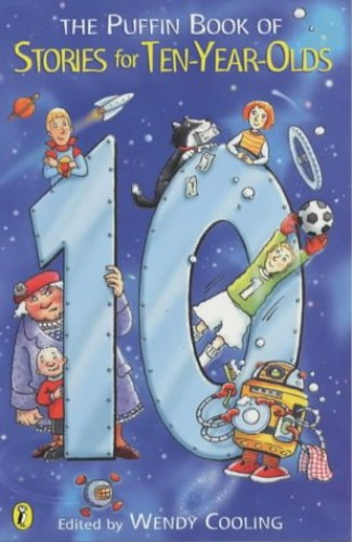 The Puffin Book of Stories For Ten-Year-Olds By Edited by Wendy Cooling