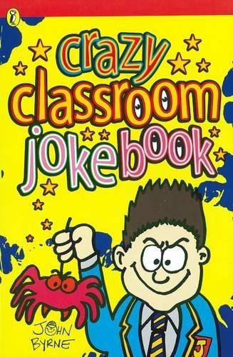 Crazy Classroom Joke Book By John Byrne