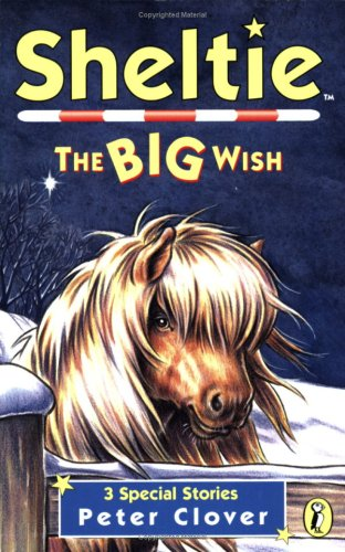 Sheltie Special 6: The Big Wish By Peter Clover