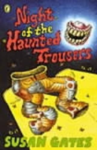 Night of the Haunted Trousers By Susan P. Gates