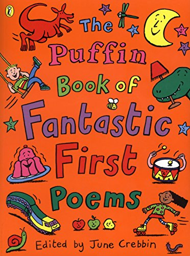 The Puffin Book of Fantastic First Poems (Puffin Poetry) By June Crebbin