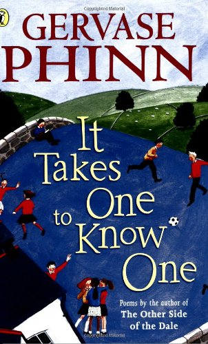 It Takes One to Know One By Gervase Phinn