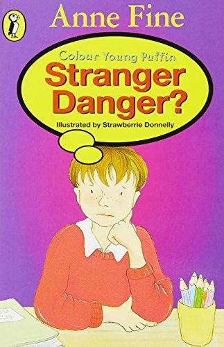 Stranger Danger? By Anne Fine