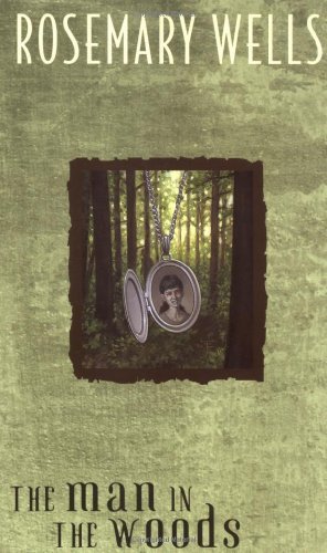 The Man in the Woods By Rosemary Wells