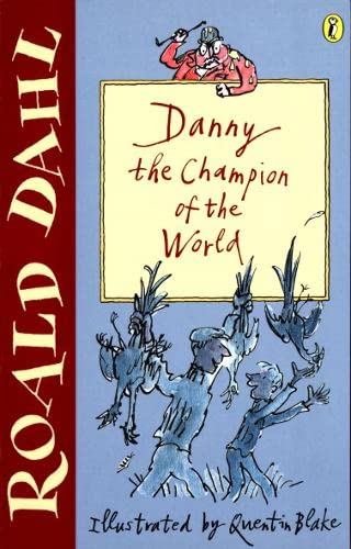 Danny the Champion of the World (Puffin Fiction) By Roald Dahl