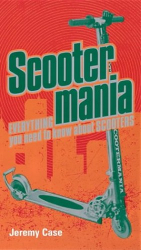 Scootermania By Jeremy Case