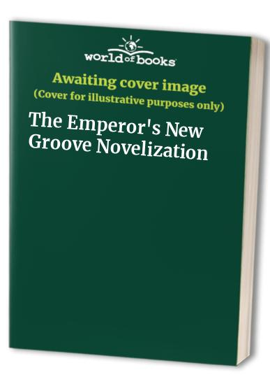 The Emperor's New Groove Novelization By Unknown