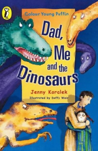 Dad, Me and the Dinosaurs By Jenny Koralek