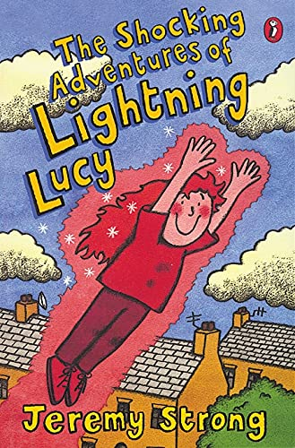 The Shocking Adventures of Lightning Lucy By Jeremy Strong