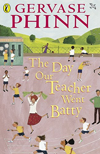 The Day Our Teacher Went Batty By Gervase Phinn