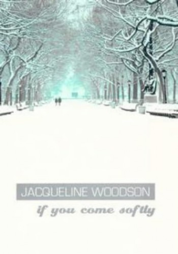 If You Come Softly (Puffin Teenage Books) By Jacqueline Woodson