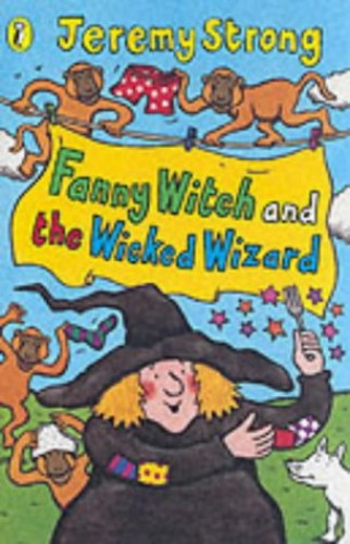 Fanny Witch and the Wicked Wizard By Jeremy Strong