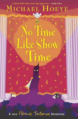 No Time Like Show Time (Hermux Tantamoq Adventure) By Michael Hoeye