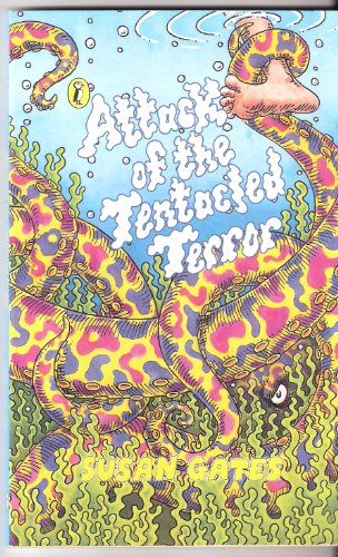 The Attack of the Tentacled Terror By Susan Gates