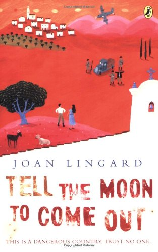 Tell the Moon to Come Out (Puffin Teenage Fiction) By Joan Lingard