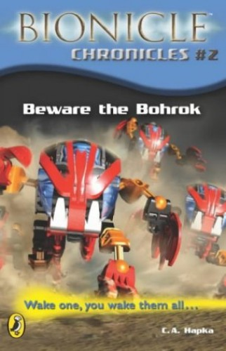 Beware the Bohrok By C.A. Hapka