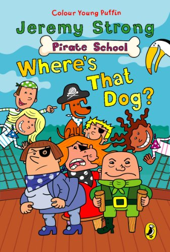 Pirate School: Where's That Dog? By Jeremy Strong
