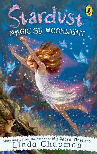 Stardust: Magic by Moonlight By Linda Chapman